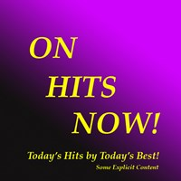 ON HITS NOW!