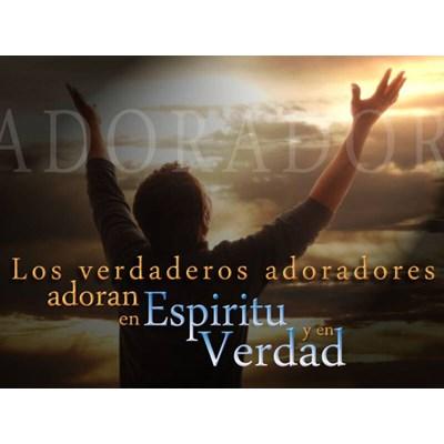 Adora en Espíritu y Verdad