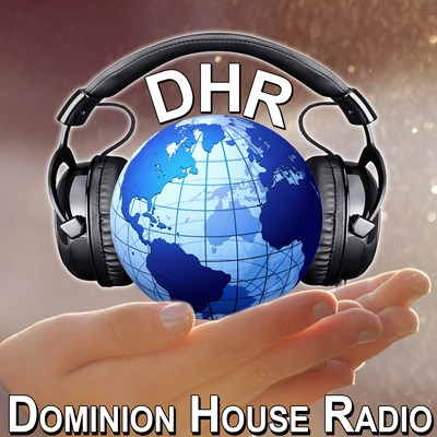 Dominion House Radio