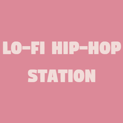 Lo-Fi Hip-Hop Stream