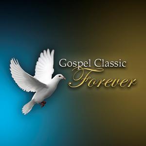 """""""Gospel Classic Forever"""""""