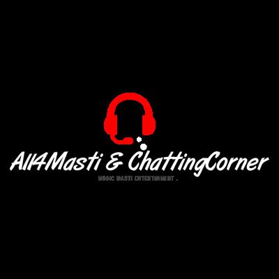 All4Masti&ChattingCorner
