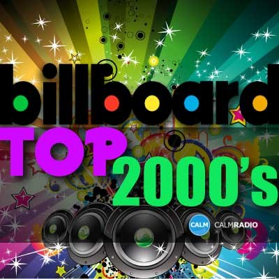 CALM RADIO - BILLBOARD TOP 2000'S - Sampler