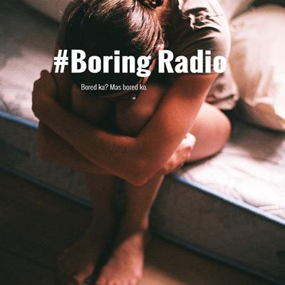 #Boring Radio