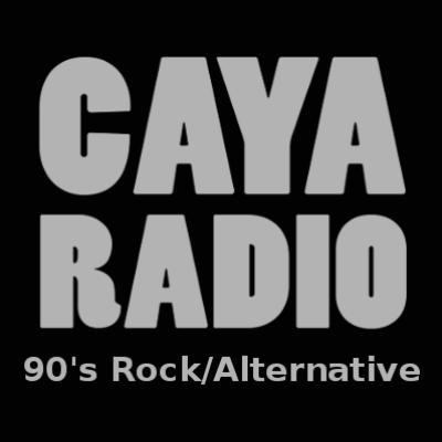 CAYA Radio - Playing 90's Rock/Alternative 24/7