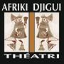 Afriki Djigui Theatri
