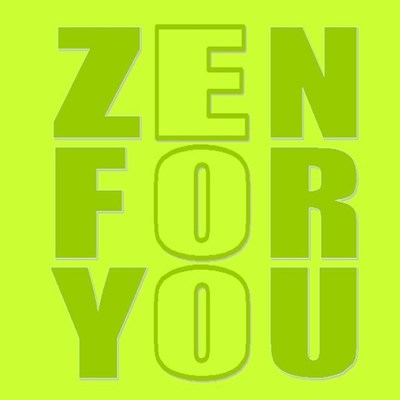 ZEN FOR YOU