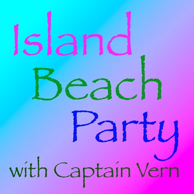 Island Beach Party with Captain Vern