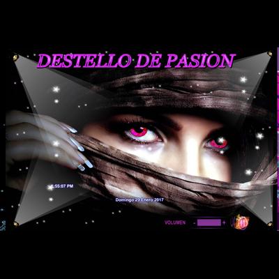 DESTELLO DE PASION