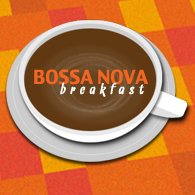Bossa Nova Breakfast