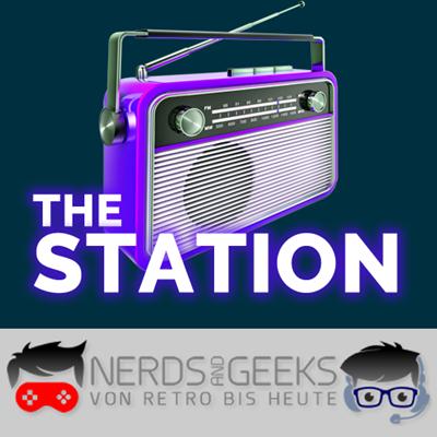 Nerds and Geeks: THE STATION [nerdsandgeeks.de]