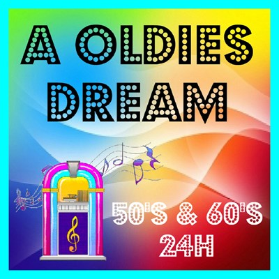 A OLDIES DREAM - 50s 60s 24H