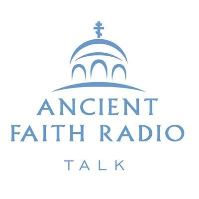Ancient Faith Talk
