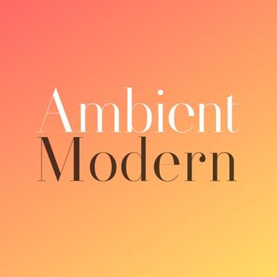 Ambient Modern