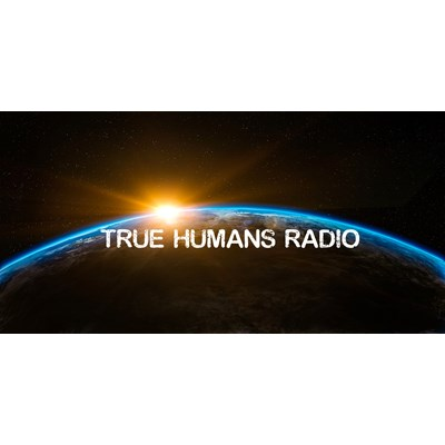 TRUE-HUMANS RADIO