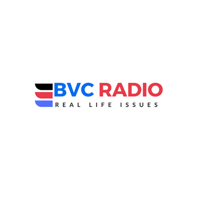BVC Radio | Real Life Issues