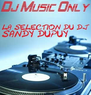 Dj Music Only, La Sélection du DJ Sandy Dupuy