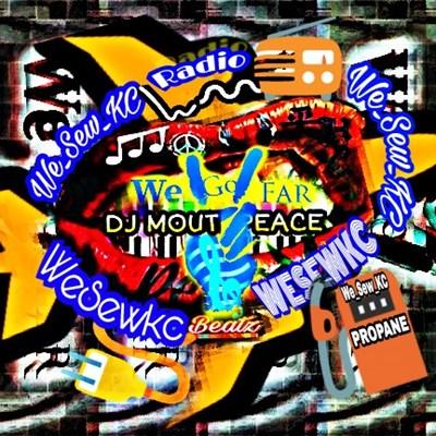 We-Sew-Kc-Inc-Radio- Dj MouthPeace