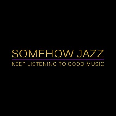 SomehowJazz Free Stream