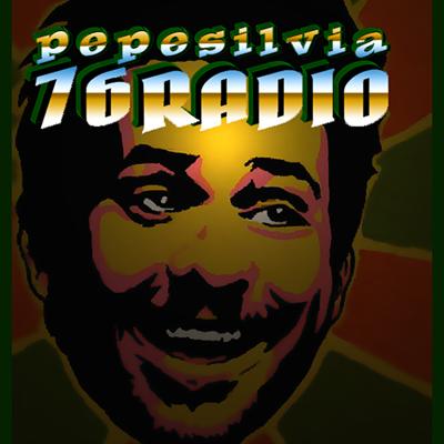 76Radio-Pepe Silvia Network