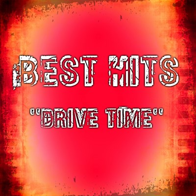 "Best ""Drive Time"" Hits"