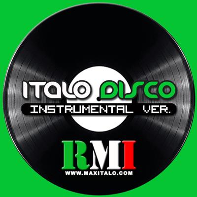 RMI - Italo Euro Disco Instrumental Versions