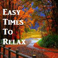 Easy Times To Relax