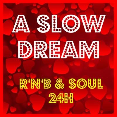 A SLOW DREAM - RnB Soul 24H