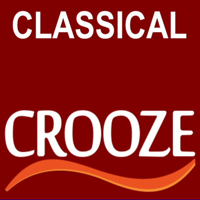 classical CROOZE - a carefully crafted mix of the most beautifull classical music