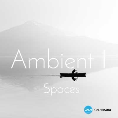 CALM RADIO - AMBIENT I - SPACES (Sampler)