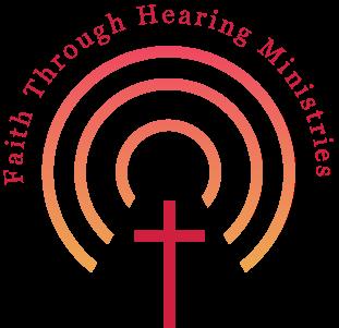 Faith Through Hearing Ministries
