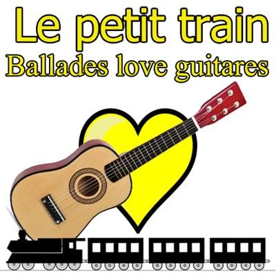 Le petit train ballades love guitares