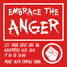 Embrace the anger