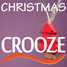 CHRISTMAS CROOZE - a wonderfull selection of the most beautifull Christmas and Holiday tunes