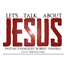 Lets Talk About Jesus