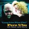 """Long Live Pere Ubu!"""