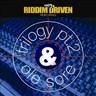 Riddim Driven - Trilogy 2 & Ole Sore