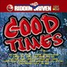 Riddim Driven - Good Times