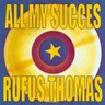 All My Succes - Rufus Thomas