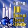 100 Mantovani Classical Christmas