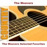 The Weavers Selected Favorites