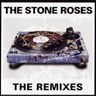The Stone Roses : The Remixes