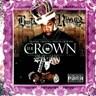 The Crown - Gangsta Grillz Legend Series