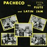Pacheco His Flute And Latin Jam